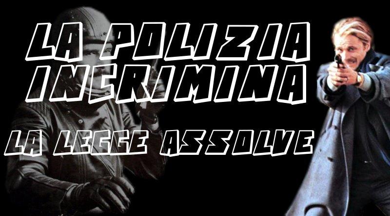 La polizia incrimina, la legge assolve